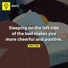 This has got to be false because I sleep on the left side and I am never cheerful nor positive when I wake up in the morning.