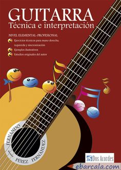 Portada para un libro del gran profesor Fernando Pérez Fernández, editado por Dos Acordes. Music Instruments, Guitars, Author, Cover Pages, Book, Illustrations, Musical Instruments