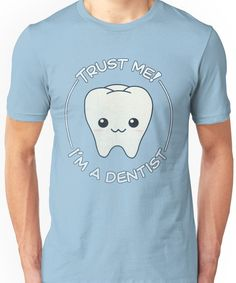 Trust a dentist Unisex T-Shirt