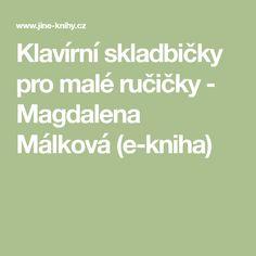 Klavírní skladbičky pro malé ručičky - Magdalena Málková (e-kniha)