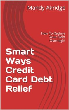 Smart Ways Credit Card Debt Relief Same Day Loans, Bank Card, Payday Loans, Households, Debt, How To Become, Range, Money, Easy