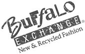 BUFFALO EXCHANGE  East Village  332 E. 11th Street  New York, NY 10003  (212) 260-9340     Location: between 1st & 2nd Avenue; 1st Avenue stop on the L train    Store Hours:  Monday–Saturday 11 am–8 pm  Sunday 12 pm–7 pm      NOW OPEN LATER!  114 W. 26th Street, Chelsea  New York, NY 10001  (212) 675-3535     Location: at 6th Avenue, 28th Street stop on the 1 and R trains    Store Hours:  Monday–Saturday 11 am–8 pm  Sunday 12 pm–7 pm
