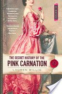"""Heard of the """"Scarlet Pimpernel?  This is The Pink Carnation by Lauren Willig.  I truly appreciate this author's sense of humor woven into spy intrigue.  A fun series!"""