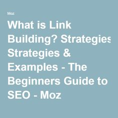 What is Link Building? Strategies & Examples - The Beginners Guide to SEO - Moz