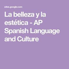 La belleza y la estética - AP Spanish Language and Culture