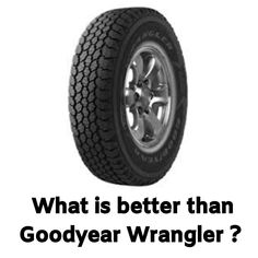 We Prefer Goodyear Wrangler than BF Goodrich. Find Out Only. Goodyear Wrangler, Dry Sand, Off Road Tires, Winter Tyres, All Terrain Tyres, Best Tyres
