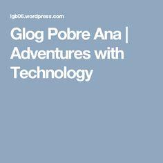 Glog Pobre Ana | Adventures with Technology