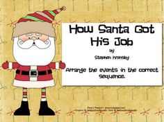 Pitner's Potpourri: How Santa Got His Job -- Freebies for Cause and Effect and Sequencing Reading Activities, Teaching Reading, Classroom Activities, Classroom Organization, Christmas Activities, Classroom Ideas, Teaching Ideas, Sequencing Activities, Winter Activities