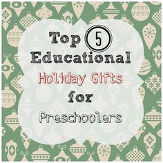 Top 5 Educational Holiday Gifts for Preschoolers http://@Renato Campana Calixto Duper Publications