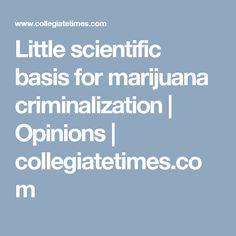 Little scientific basis for marijuana criminalization | Opinions | collegiatetimes.com