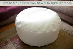 how to make your own newborn poser bean bag