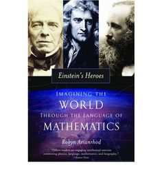 Blending science, history, and biography, this remarkable book illuminates the life and work of three of Albert Einstein's heroes: Isaac Newton, Michael Faraday, and especially James Clerk Maxwell, whose work directly inspired the theory of relativity.