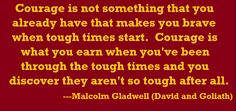 """Quote on courage, by Malcolm Gladwell, from his book """"David & Goliath"""""""