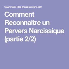 Comment Reconnaitre un Pervers Narcissique (partie 2/2)