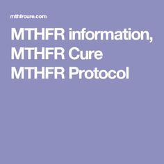 MTHFR information, MTHFR Cure MTHFR Protocol