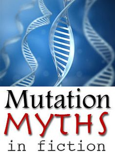 Common myths about DNA in science fiction, and advice for authors on writing about mutations and natural selection.