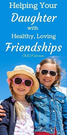 Strong friendships are such an important part of a girls life. Here's practical and wise advice to guide your daughter in making and keeping good friends!  ~ Club31Women