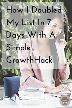 We all know how important its to build a healthy list. In this article I share with you a simple growth hack to double your list in one week. Blogging Ideas, Blogging For Beginners, Craft Business, Business Ideas, Email Marketing, Internet Marketing, Apps For Bloggers, Growth Hacking, Top News