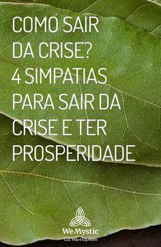 Há alguns anos o brasileiro se pergunta como sair da crise. Se você foi afetado, conheça 4 simpatias para sair da crise que prometem te tirar do sufoco. Reiki, My Lord, Wicca, Feng Shui, Mystic, Herbs, Pin On, Couple Activities, Magick