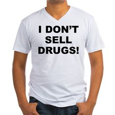 Men's light color white v-neck t-shirt with I Don't Sell Drugs! theme. Drugs can deteriorate the mental, physical and spiritual stability of users and addicts. Detox, start exercising, change your diet and choose healthier remedies. Available in small, medium, large, x-large, 2x-large for only $24.99. Go to the link to purchase the product and to see other options – http://www.cafepress.com/stdrugs
