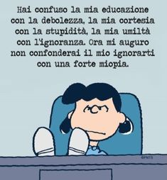cambiare bacheca Lucy Van Pelt, Cute Phrases, Quotation Marks, Snoopy And Woodstock, Sweet Life, Cute Cards, Good Mood, Favorite Quotes, Quotations