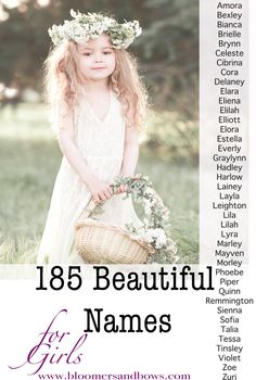 185 Beautiful Names for Girls. Bloomers and Bows. www.bloomersandbows.com