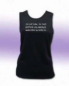 Im Not Slow: Im Just Getting My Moneys Worth From My Entry Fee Womens Crew Neck Tech. Tank