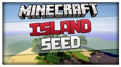 Minecraft 1.8.1 Survival Island seed (For Minecraft 1.8, 1.7.10 and 1.7....