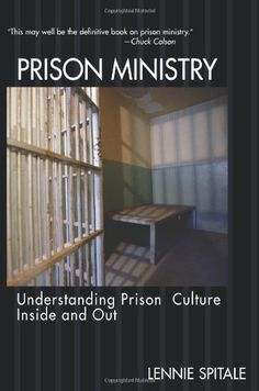 Prison Ministry: Understanding Prison Culture Inside and Out