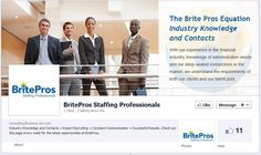 Facebook and Staffing: BritePros Staffing Professionals just launched their new Facebook page. Looks great!