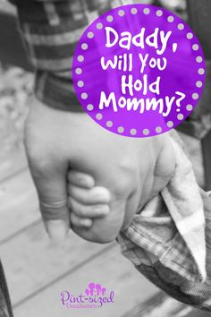 """Daddy, will you hold mommy?"" Words that only a tender-hearted child could ask..wait until you hear the answer...♥ ♥ @Pint-sized Treasures"