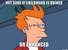 ruined childhood memes - Google Search