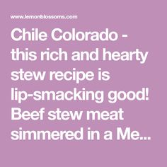 Chile Colorado – this rich and hearty stew recipe is lip-smacking good! Beef stew meat simmered in a Mexican style red chile sauce until fall-apart tender. Hearty Stew Recipe, Stew Meat Recipes, Beef Stew Meat, Steak Recipes, Chili Recipes, Cooker Recipes, Mexican Cooking, Mexican Food Recipes, Mexican Dishes