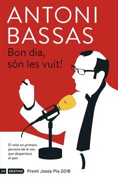 ABRIL-2018. Antoni Bassas. Bon dia, són les vuit! 849 N BAS