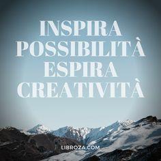 Inspira possibilità espira creatività - Libroza