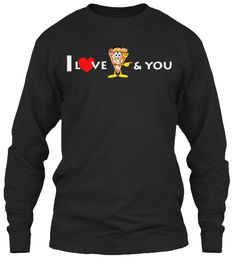 I Love Pizza &Amp; You Black T-Shirt Front