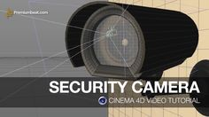 Cinema 4D Video Tutorial: Security Camera on Vimeo