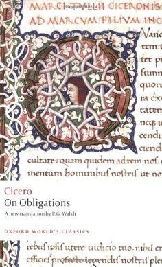 On Obligations: De Officiis (Oxford World's Classics) by Cicero http://www.amazon.com/dp/0199540713/ref=cm_sw_r_pi_dp_h5S5ub161KTJQ