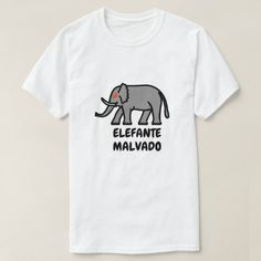 Shop Evil elephant and Spanish text elefante malvado T-Shirt created by ZierNorShirt. Personalize it with photos & text or purchase as is! Types Of T Shirts, Foreign Words, Word Sentences, Spanish Words, Grey Elephant, Simple Shirts, Funny Tshirts, Shop Now, Mens Tops