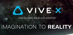 HTC Is Launching A Virtual Reality Accelerator   Popular Science
