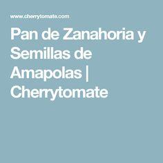 Pan de Zanahoria y Semillas de Amapolas | Cherrytomate