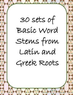 30  Sets of Basic Word Stems from Latin and Greek Roots -30 weeks with lists, tests, and answer keys! Suggestions for homework activities and ideas for differentiation. Good test prep for standardized tests. Supports Common Core.