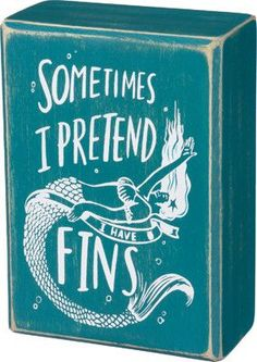 I Have Fins Mermaid Wooden Box Sign