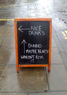I thought the bottom arrow was a pointer to the drinks pointer, and it was warning me it was a trap set by bears. -Imgur