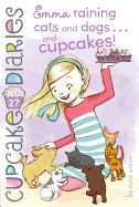 Cupcake Diaries: Emma Raining Cats and Dogs