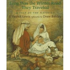 Long Was the Winter Road They Travelled: A Tale of the Nativity: J. Patrick Lewis,Drew Bairley: 9780803718142: Amazon.com: Books