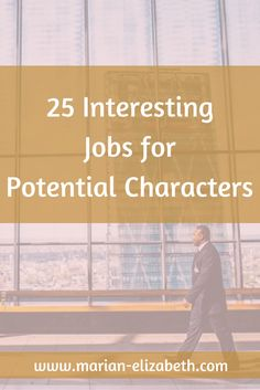 Writing Tips -- 25 Interesting jobs for potential characters!