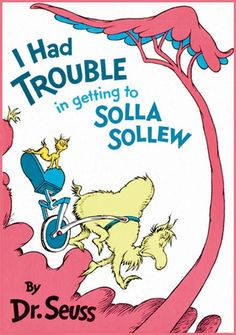 I Had Trouble in Getting to Solla Sollew | Children's Books Guide - Dr. Seuss Books List