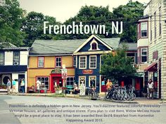 Top 10 North Jersey Getaways - Frenchtown, NJ Frenchtown is definitely a hidden gem in New Jersey. You'll discover featured colorful three-story #Victorian houses, #art galleries and #antique stores. If you plan to visit there, Widow McCrea House might be a great place to stay. It has been awarded Best #Bed&Breakfast from Hunterdon Happening Award 2015.  #NewJersey #Trip #Getaway