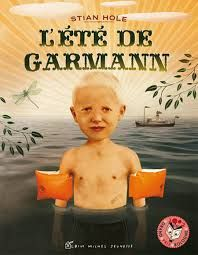 L'été de Garmann, Stan Hole, Albin Michel